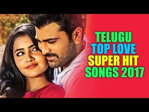 Telugu Top Love Super Hit Songs 2017