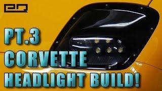custom corvette headlight build part 3