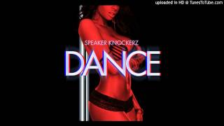 Speaker Knockerz - Dance [CDQ]
