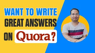 Want to Write Great Answers on Quora, Don't Miss the Tips I Shared
