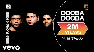 Download Dooba Dooba - Silk Route | Official Hindi Pop Song MP3 song and Music Video