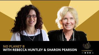 No Planet B | #PERSPECTIVES with Sharon Pearson | Season 2 Episode 15