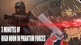 ROBLOX- 3 Minutes Of High Noon In Phantom Forces ( Phantom Forces Montage )