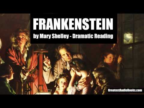 FRANKENSTEIN by Mary Shelley (Dramatic Reading) - FULL AudioBook | Greatest AudioBooks