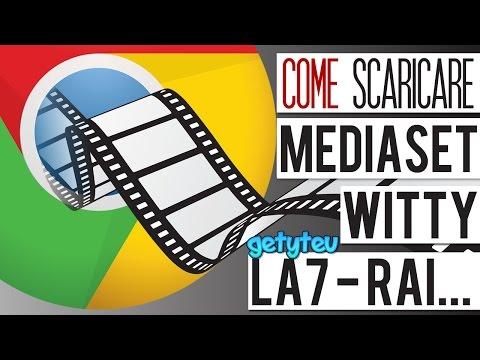 Come scaricare da Mediaset, Witty, La7, Rai, MTV usando SOLO Google Chrome