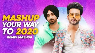Mashup Your Way To 2020 | Diljit Dosanjh | Mankirt Aulakh | Latest Punjabi Songs 2020