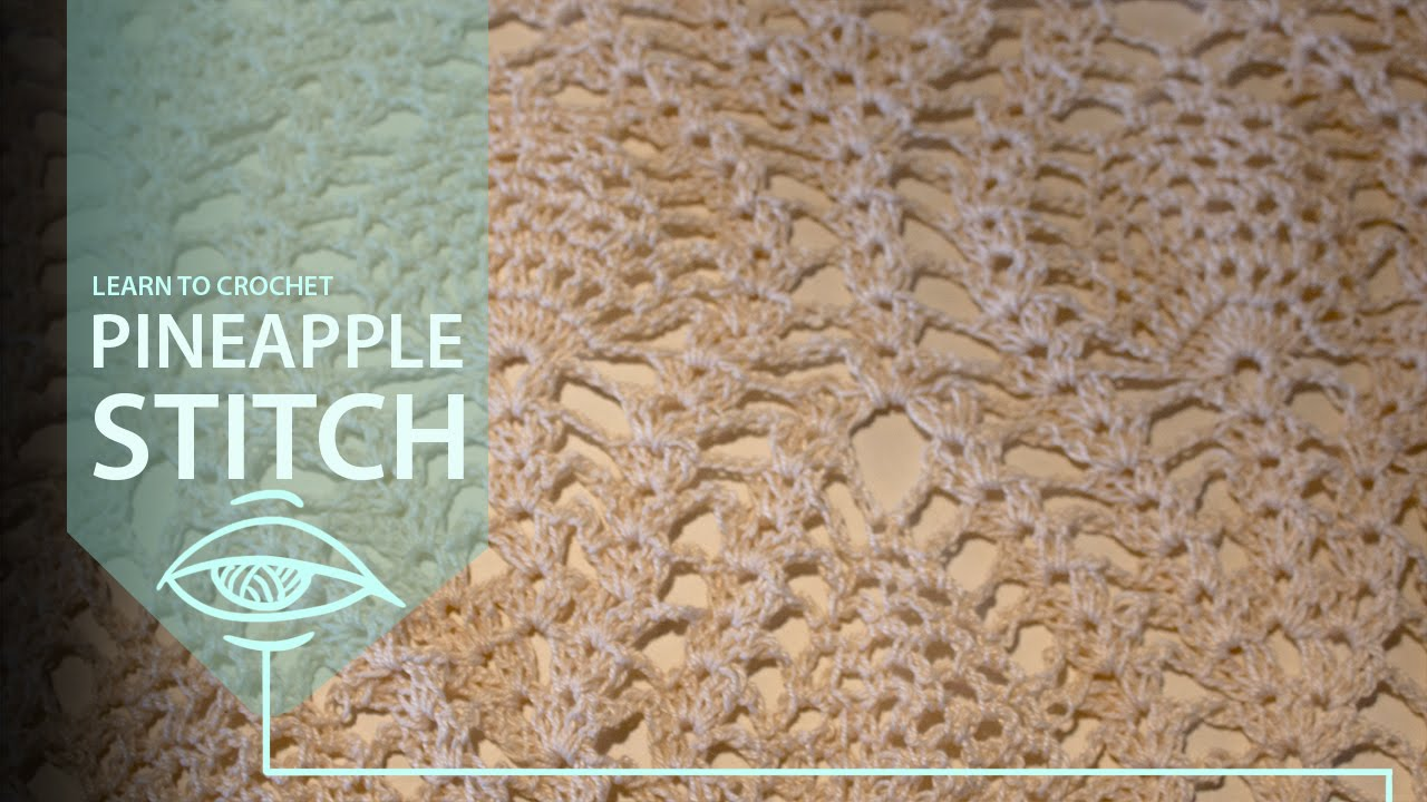 How To Crochet The Pineapple Stitch Crocheting Lace Youtube