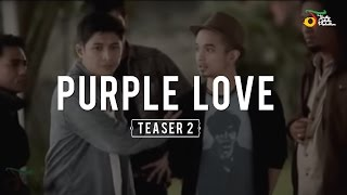 Video Purple Love - Teaser 2 | VC Trinity download MP3, 3GP, MP4, WEBM, AVI, FLV Desember 2017