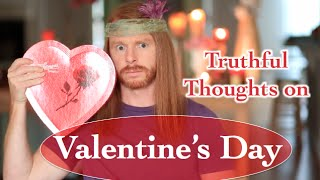 Truthful Valentines Day Thoughts - Ultra Spiritual Life episode 30