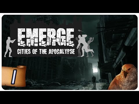 Emerge: Cities of the Apocalypse Part 1 | It Starts! | Let's Play Emerge
