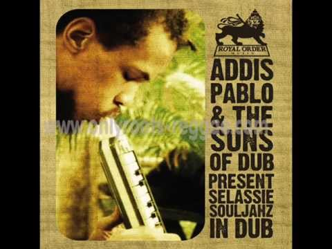Addis Pablo & The Suns Of Dub - Selassie Souljaz In Dub