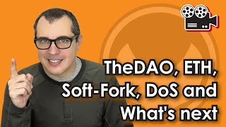 LTB Live: TheDAO, ETH, Soft-Fork, DoS and what's next
