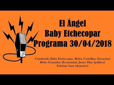 El Ángel con Baby Etchecopar Programa 30/04/2018