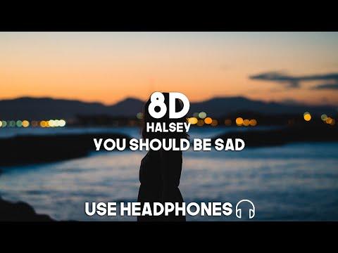 Halsey - You Should Be Sad (8D Audio)