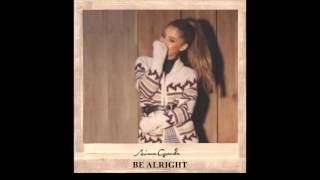 Ariana Grande - Be Alright (Stripped Edit)