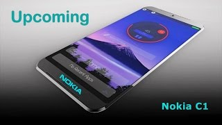 Nokia C1 NEW Android Smartphone || Nokia Upcoming Android Phones 2017 - Coming soon◈Nokia C1 Review