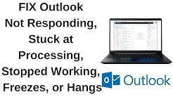 FIX Outlook Not Responding, Stuck at Processing, Stopped Working, Freezes, or Hangs