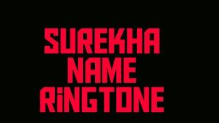 #सुरेखा नाम की रिंगटोन Surekha Name Ringtone