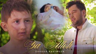 Sardor Rahimxon - Ya Alloh (Official Video) | Сардор Рахимхон - Я Аллох