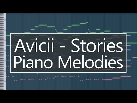Melodies From Avicii's Album 'Stories' (FL Studio Remakes Of The Main Melodies)