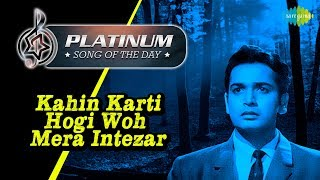 Platinum song of the day Kahin Karti Hogi Woh Mera Intezar 27th February R J Ruchi