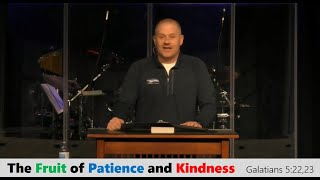 The Fruit of Patience and Kindness - Galatians 5:22,23