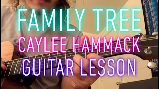 Download Family Tree - Caylee Hammack - guitar lesson Mp3 and Videos