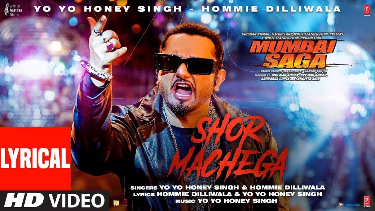 Download Shor Machega (Lyrical) Yo Yo Honey Singh, Hommie Dilliwala| Mumbai Saga | Emraan Hashmi,John Abraham