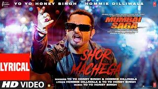 Shor Machega (Lyrical) Yo Yo Honey Singh, Hommie Dilliwala| Mumbai Saga | Emraan Hashmi,John Abraham
