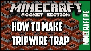 HOW TO MAKE TRIPWIRE TRAP - MINECRAFT POCKET EDITION