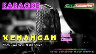 Download lagu Kenangan |Nada Cewek| -Wa Kancil & Wa Koslet-  KARAOKE