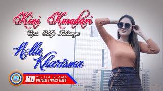 Nella Kharisma - Kini Kusadari | Lagu Terbaru Nella Kharisma  Lyric