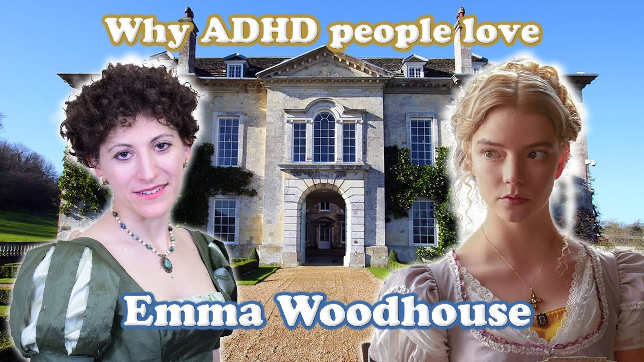 Why ADHD People Relate to Emma Woodhouse - Neurodivergence and Lit