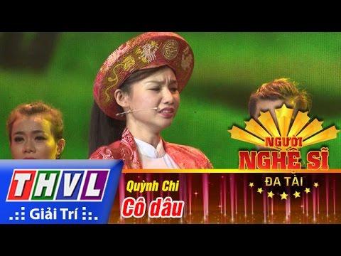 THVL | Người nghệ sĩ đa tài - Tập 7: Cô dâu - Quỳnh Chi