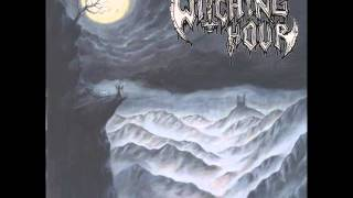 Witching Hour - Where Pale Winds Take Them High... / About A Curse Of A Morbid Century