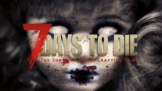 7 Days To Die (PART 2)  - With guests - MR BIGGLES & TODGE!  LIVE