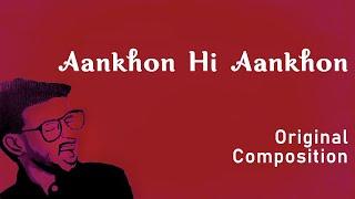 Aankhon hi aankhon | Original Composition | Soor
