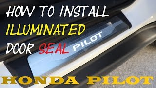 2016-18 Honda Pilot. How to install of LED door seal.