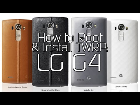 How to Root the LG G4 and Install TWRP Recovery