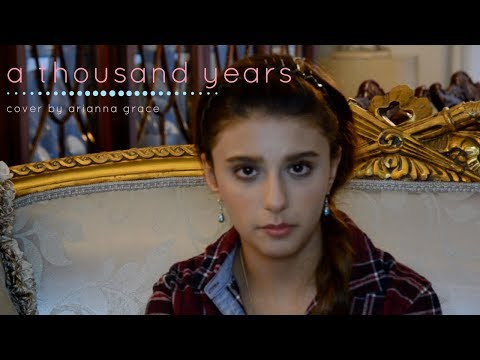 A Thousand Years - Christina Perri cover by Arianna Grace