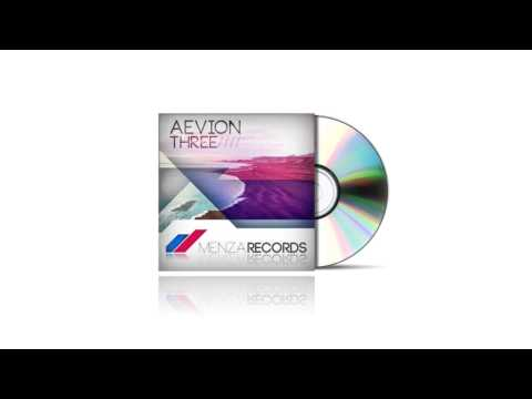 Aevion - Three (Original Mix) // Menza Records - Out Now!