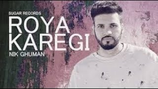 Roya kregi | Nik Ghuman | New Punjabi song 2018 | Cover song lover'z