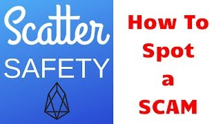 How To Spot a Scam When Using Scatter EOS