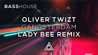 Oliver Twizt - Gangsterdam (Lady Bee Remix)