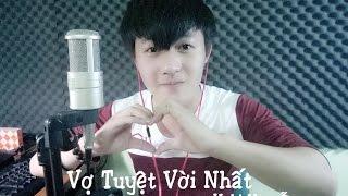 Vợ Tuyệt Vời Nhất - Yuki Nguyễn (Cover)