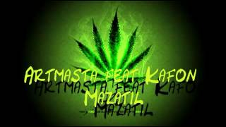 Repeat youtube video Artmasta feat Kafon   Mazatil