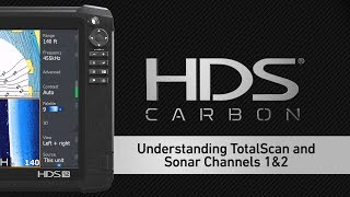 HDS Carbon - Understanding TotalScan and Sonar Channels 1&2