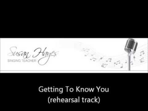 Getting To Know You (rehearsal track)