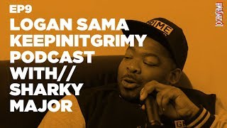 Logan Sama KeepinItGrimy Podcast: Episode 9 Sharky Major