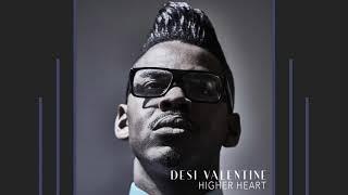 Desi Valentine Higher Heart AUDIO